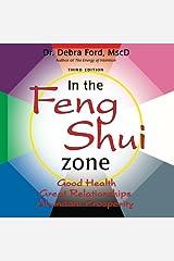 In the Feng Shui Zone: Good Health, Great Relationships, Abundant Prosperity Paperback