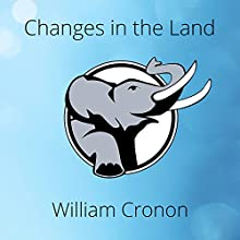 Changes in the Land: Indians, Colonists, and the Ecology of New England Audiobook by William Cronon Narrated by Bob Souer
