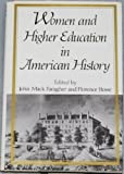 Women and Higher Education in American History, Faragher, John Mack and Howe, Florence, 0393025012