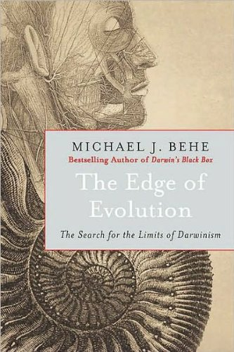 The Edge of Evolution: The Search for the Limits of Darwinism, by Michael J. Behe
