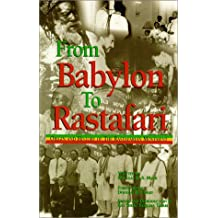 From Babylon to Rastafari: Origin and History of the Rastafarian Movement