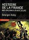 Histoire de la France : Des origines à nos jours par Duby