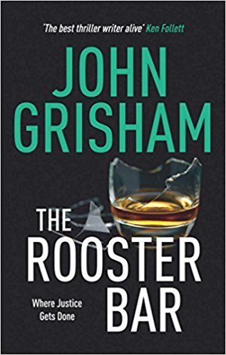 By John Grisham  The Rooster Bar  Paperback  2017 By John Grisham  Author   Paperback