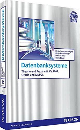Datenbanksysteme: Theorie und Praxis mit SQL2003, Oracle und MySQL (Pearson Studium - IT)