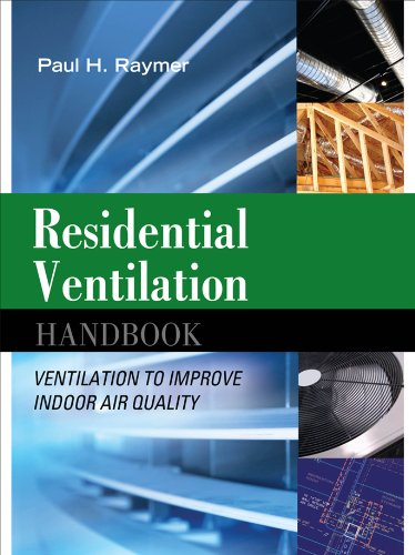 Residential Ventilation Handbook: Ventilation to Improve Indoor Air Quality: Ventilation to Improve (Accessory Indoor Air Quality Fans)