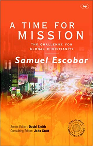 A Time For Mission The Challenge For Global Christianity Samuel