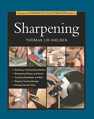 Taunton's Complete Illustrated Guide to Sharpening (Complete Illustrated Guides (Taunton))
