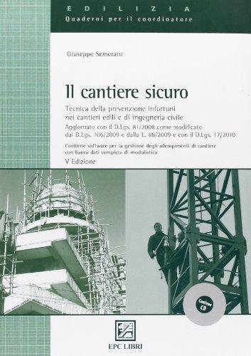 Il cantiere sicuro. Con CD-ROM Giuseppe Semeraro
