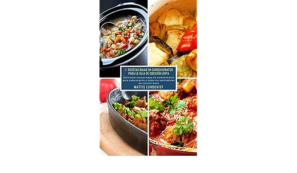 Amazon.com: 97 Recetas Bajas en Carbohidratos para la Olla de Cocción Lenta: Deliciosas recetas bajas en carbohidratos para cada ocasión y todos los ...