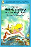 Melinda and Nock and the Magic Spell, Ingrid Uebe, 1558589929