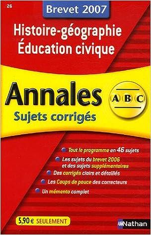 Livre gratuits Histoire-géographie Education civique : Annales corrigés, brevet 2007 pdf ebook