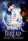 The Silver Thread: Dark Urban Fantasy Paranormal Romance (The Annika Brisby Series Book 2)