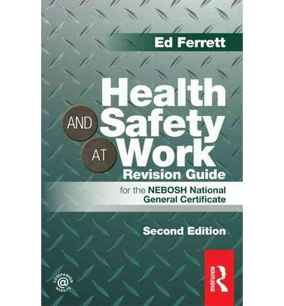Health and Safety at Work Revision Guide: for the NEBOSH National General Certificate (Paperback) - Common pdf