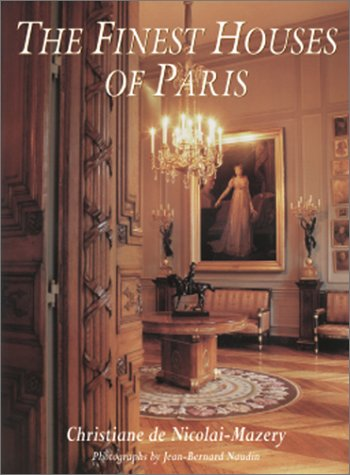 The Finest Houses Of Paris by Vendome Press