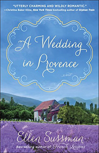 A wedding in provence a novel kindle edition by ellen sussman a wedding in provence a novel by sussman ellen fandeluxe Choice Image