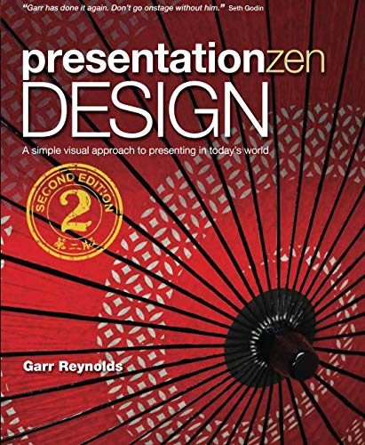 Presentation Zen Design A simple visual approach to presenting in todays world (Graphic Design & Visual Communication Courses)