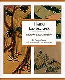 Haiku Landscapes: In Sun, Wind, Rain, And Snow