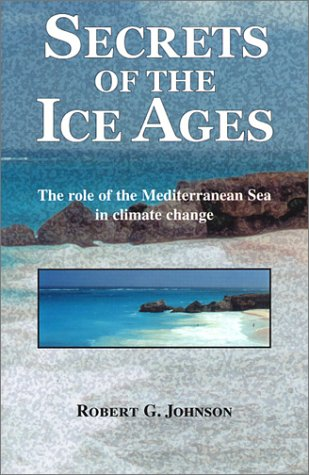 Secrets of the Ice Ages: The Role of the Mediterranean Sea in Climate Change