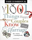 1001 Things Happy Couples Know about Marriage, Harry H. Harrison, 1404187510