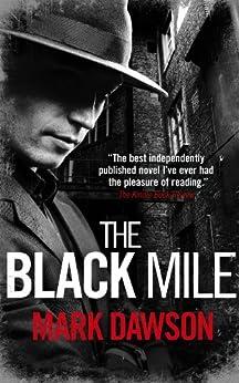 The Black Mile (Soho Noir Thrillers, #1) by [Dawson, Mark]