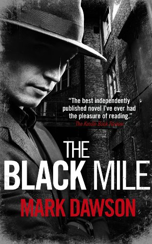 Book: The Black Mile (Soho Noir Thrillers, #1) by Mark Dawson
