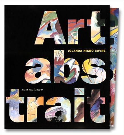 Livres gratuits en ligne Art abstrait : Thèmes et Formes de l'abstraction dans les avant-gardes européennes pdf epub