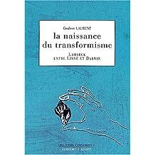 naissance du transformisme: lamarck entre linne et darwin