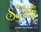 Real Life Habits for Success : Achieve Your Goals, Benjamin, Jeffrey and Kitson, Michael, 0972717331