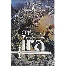 O Teatro da Ira - Volume 1