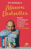 Mission Bestseller Ratgeber und Sachbücher erfolgreich vermarkten und verkaufen ... Eine Anleitung (Buch und eBook schreiben) (Volume 3) (German Edition)