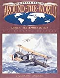 The First Flight Around the World, April 6 - Sept. 28, 1924, Carroll V. Glines and Stan Cohen, 157510072X