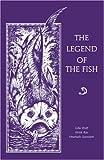 The Legend of the Fish, Gita Wolf and Sirish Rao, 8186211772