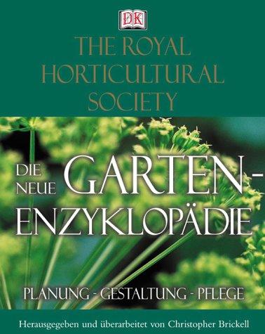 Die neue Garten-Enzyklopädie. Planung - Gestaltung - Pflege