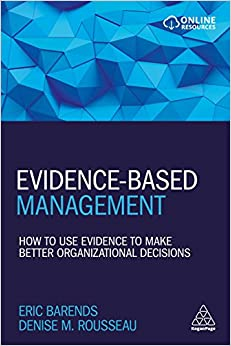 Evidence-based Management: How To Use Evidence To Make Better Organizational Decisions Descargar Epub Ahora