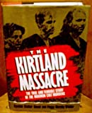 img - for The Kirtland Massacre: The True and Terrible Story of the Mormon Cult Murders by Cynthia Stalter Sasse (1991-09-04) book / textbook / text book