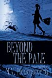 Beyond the Pale, M. V. Montgomery, 0988904985