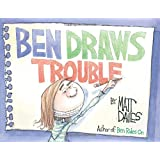 Ben Draws Trouble: A Picture Book
