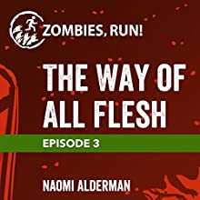 Ep. 3: The Way of All Flesh Miscellaneous by Naomi Alderman Narrated by  full cast