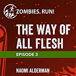 Ep. 3: The Way of All Flesh