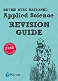 Revise BTEC National Applied Science Revision Guide (REVISE BTEC Nationals in Applied Science)