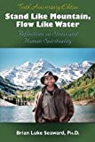 img - for Stand Like Mountain, Flow Like Water: Reflections on Stress and Human Spirituality Revised and Expanded Tenth Anniversary Edition book / textbook / text book