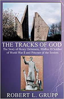 Book The Tracks of God: The Story of Henry Oehmsen, Waffen SS Soldier of World War II and Prisoner of the Soviets