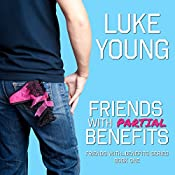 Friends with Partial Benefits: Friends with Benefits Series, Book 1 | Luke Young