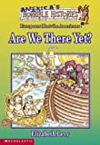 Are We There Yet?, Elizabeth Levy, 0590118315
