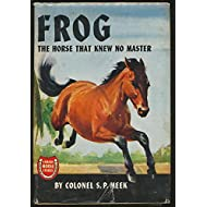 Frog, The Horse That Knew No Master, Famous Horse Stories