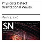 Physicists Detect Gravitational Waves | Andrew Grant