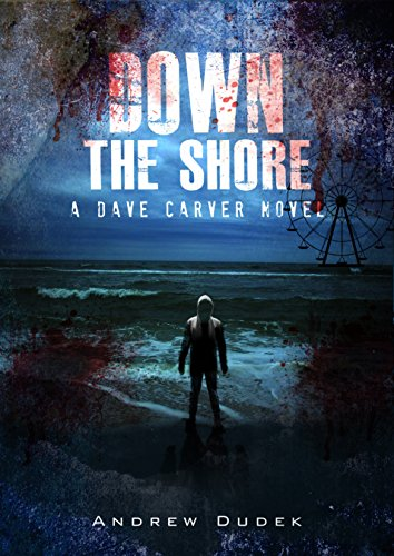 Down The Shore (Dave Carver  Book 5)