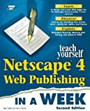Sams Teach Yourself Netscape 4 Web Publishing in a Week, Wes Tatters and Rafe Colburn, 1575211653
