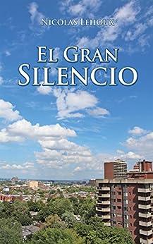 El Gran Silencio (Spanish Edition) by [Lehoux, Nicolas]