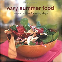 Easy summer food simple recipes for sunny days julz beresford easy summer food simple recipes for sunny days julz beresford maxine clark clare ferguson elsa petersen schepelem louise pickford forumfinder Image collections